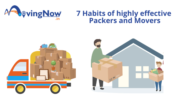 7 Habits of highly effective Packers and Movers