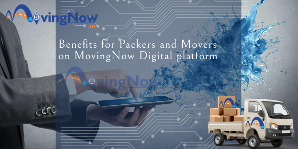 Benefits for Packers and Movers on MovingNow platform