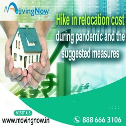 Hike in relocation cost during pandemic and the suggested measures